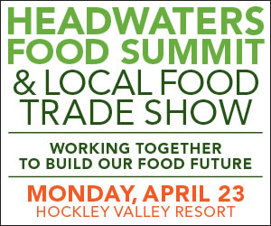 eadwaters Food Summit and Local Food Trade Fair.